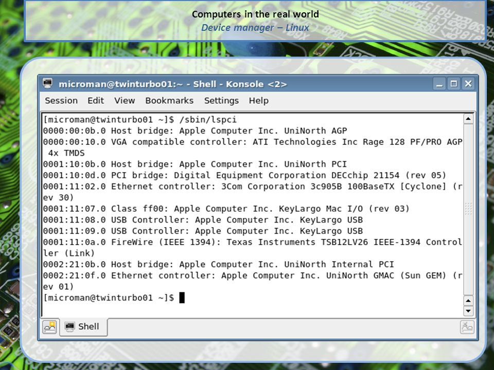 Computers in the real world Device manager – Linux
