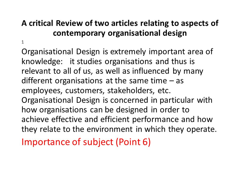 2 This work is aimed to present the critical review of two articles published in Organization Studies journal, relating to important aspects of contemporary Organisational Design: corporate social responsibility and bureaucracy.