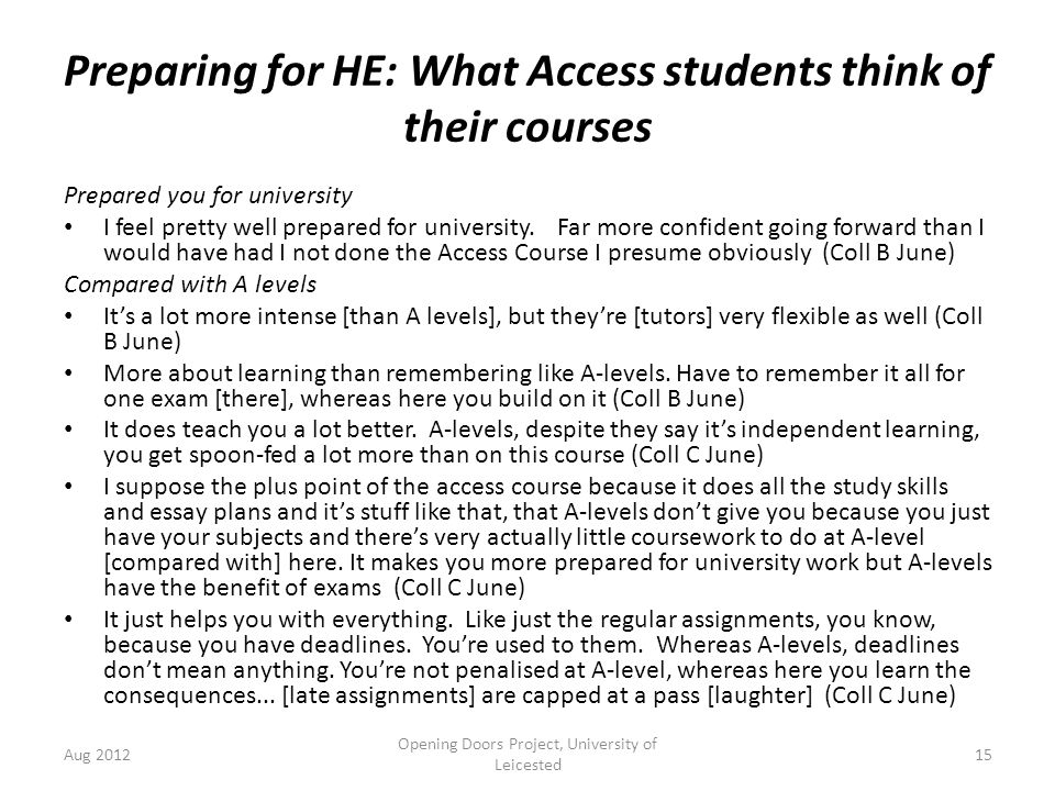 Preparing for HE: What Access students think of their courses Prepared you for university I feel pretty well prepared for university.