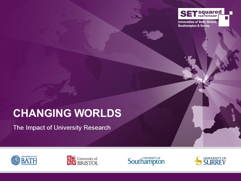 CHANGING WORLDS The Impact of University Research