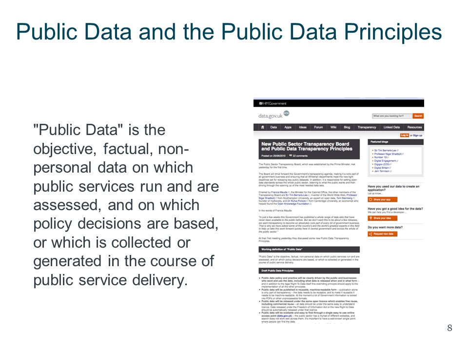 Public Data and the Public Data Principles Public Data is the objective, factual, non- personal data on which public services run and are assessed, and on which policy decisions are based, or which is collected or generated in the course of public service delivery.
