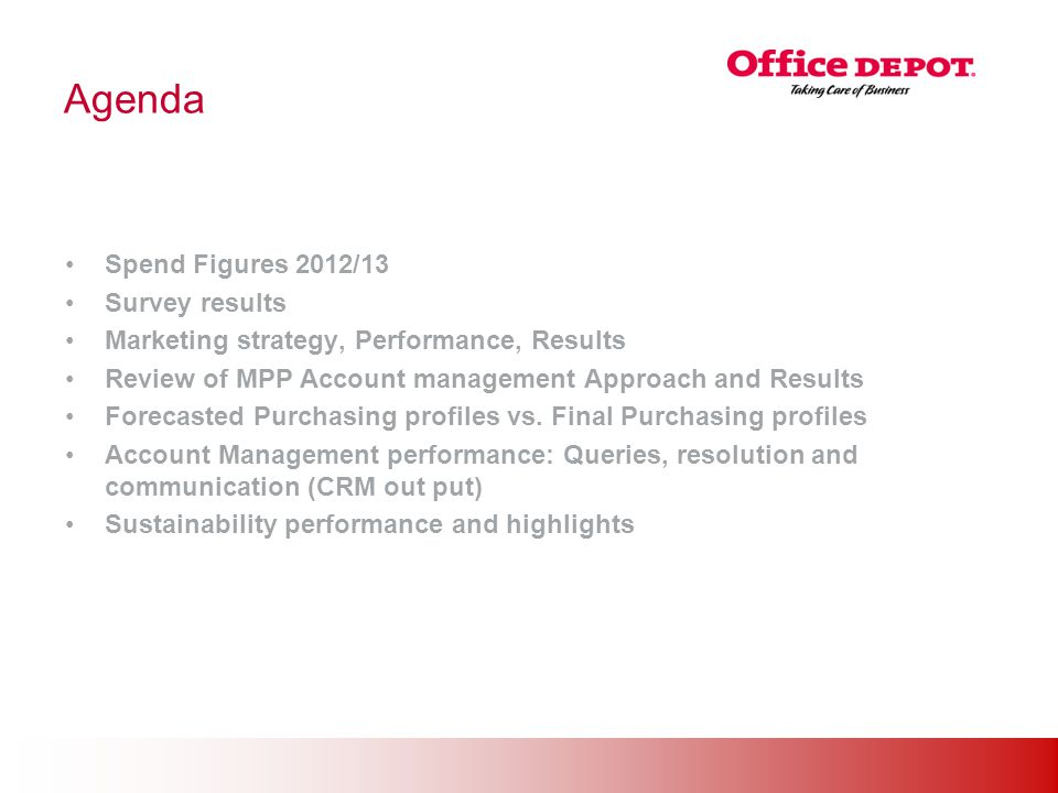 Office Solutions Agenda Spend Figures 2012/13 Survey results Marketing strategy, Performance, Results Review of MPP Account management Approach and Re