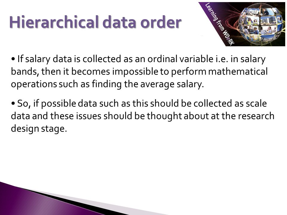 If salary data is collected as an ordinal variable i.e.