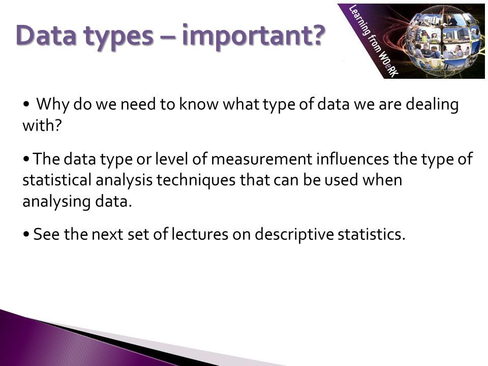 Why do we need to know what type of data we are dealing with.