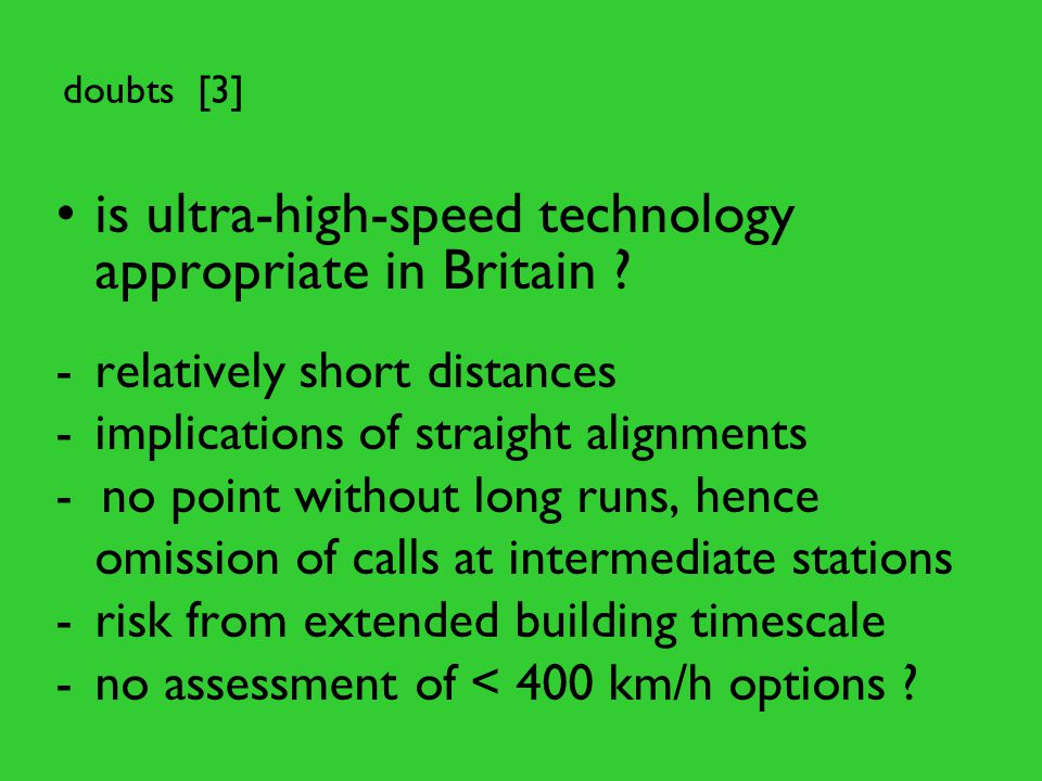 doubts [3] is ultra-high-speed technology appropriate in Britain .