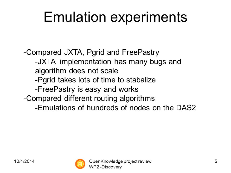 Discovery implementation 10/4/20146OpenKnowledge project review WP2 -Discovery