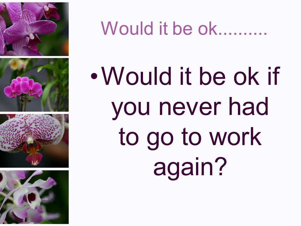 Would it be ok if…..? I have a fantastic story. It takes just 2 minutes It might make you a lot of money, ££££££££ might not Want to hear it?