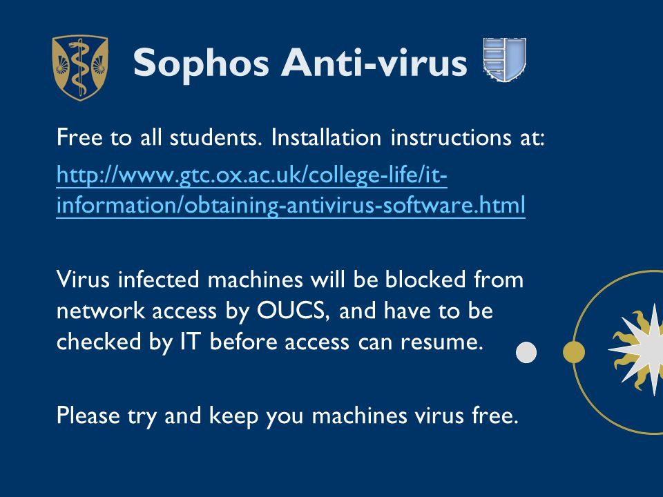 Sophos Anti-virus Free to all students.