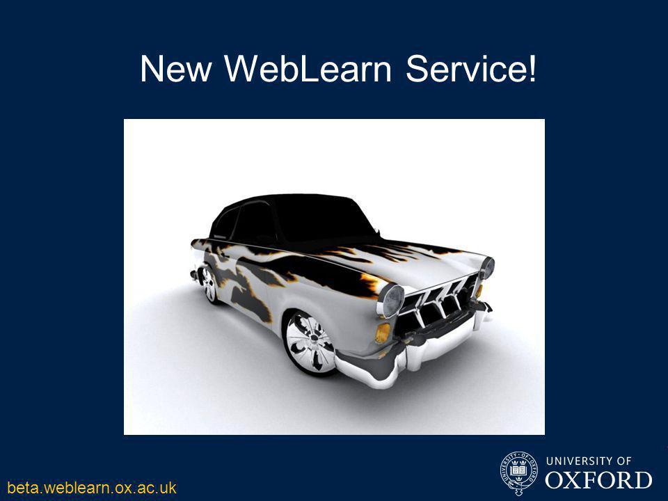 New WebLearn Service! beta.weblearn.ox.ac.uk