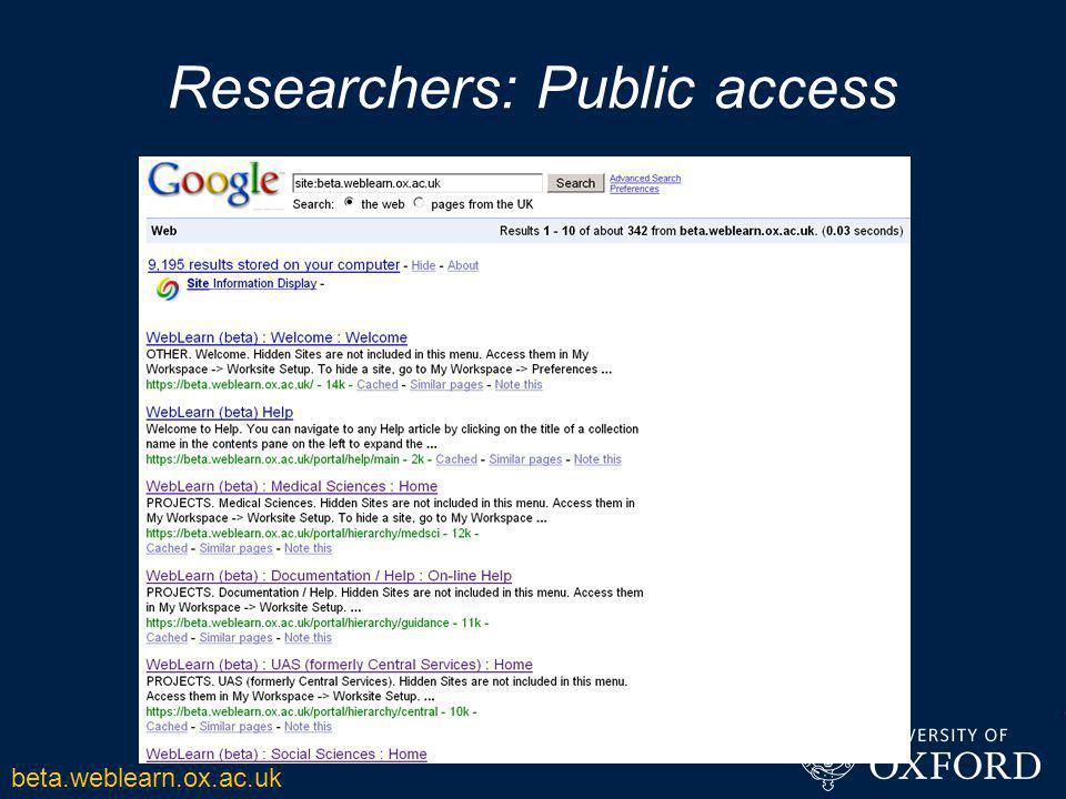 Researchers: Public access beta.weblearn.ox.ac.uk