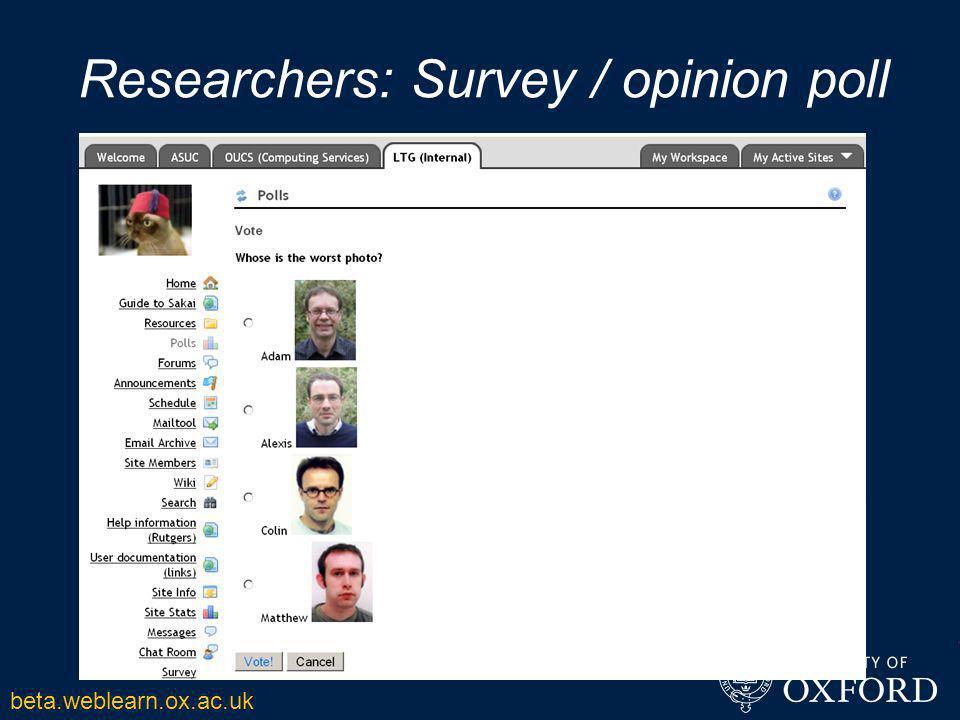 Researchers: Survey / opinion poll beta.weblearn.ox.ac.uk