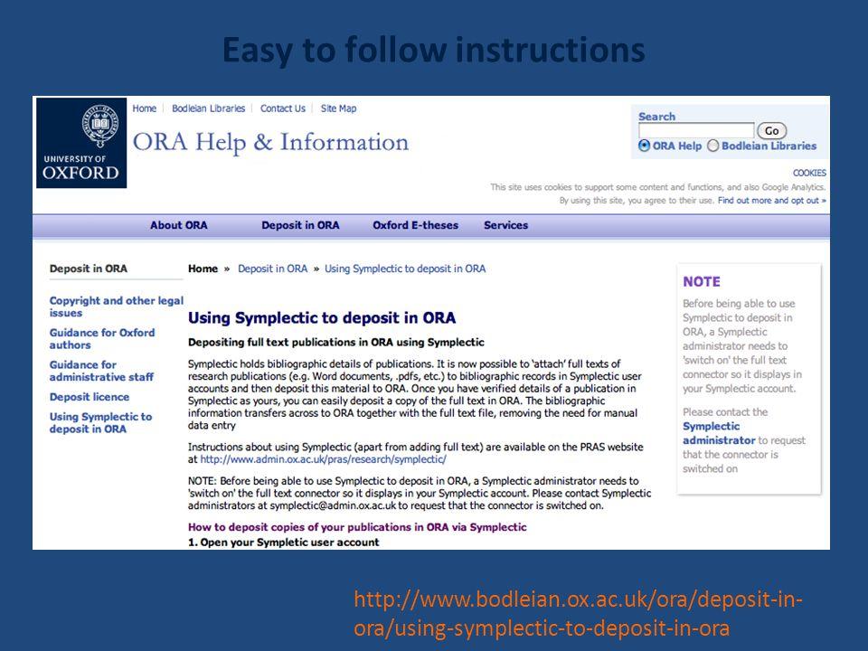 Easy to follow instructions http://www.bodleian.ox.ac.uk/ora/deposit-in- ora/using-symplectic-to-deposit-in-ora