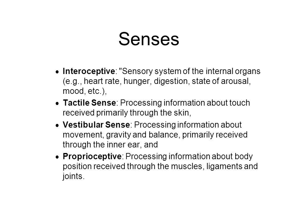 Senses  Interoceptive: