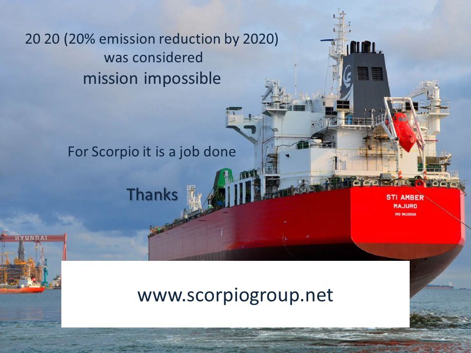 26 www.scorpiogroup.net 20 20 (20% emission reduction by 2020) was considered mission impossible For Scorpio it is a job doneThanks