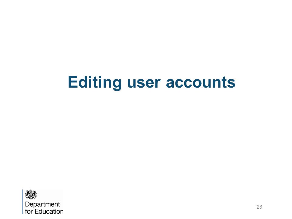 Editing user accounts 26
