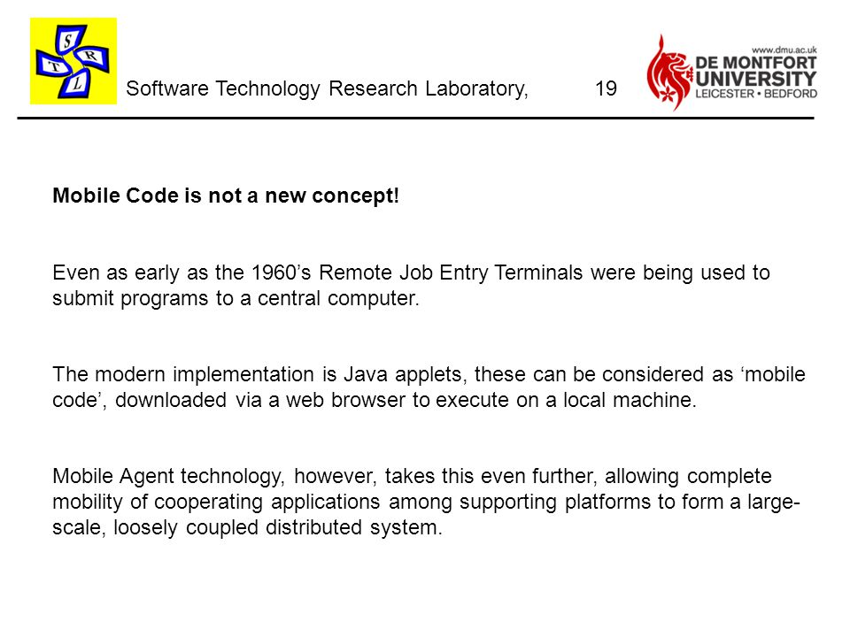 Software Technology Research Laboratory, Mobile Code is not a new concept.