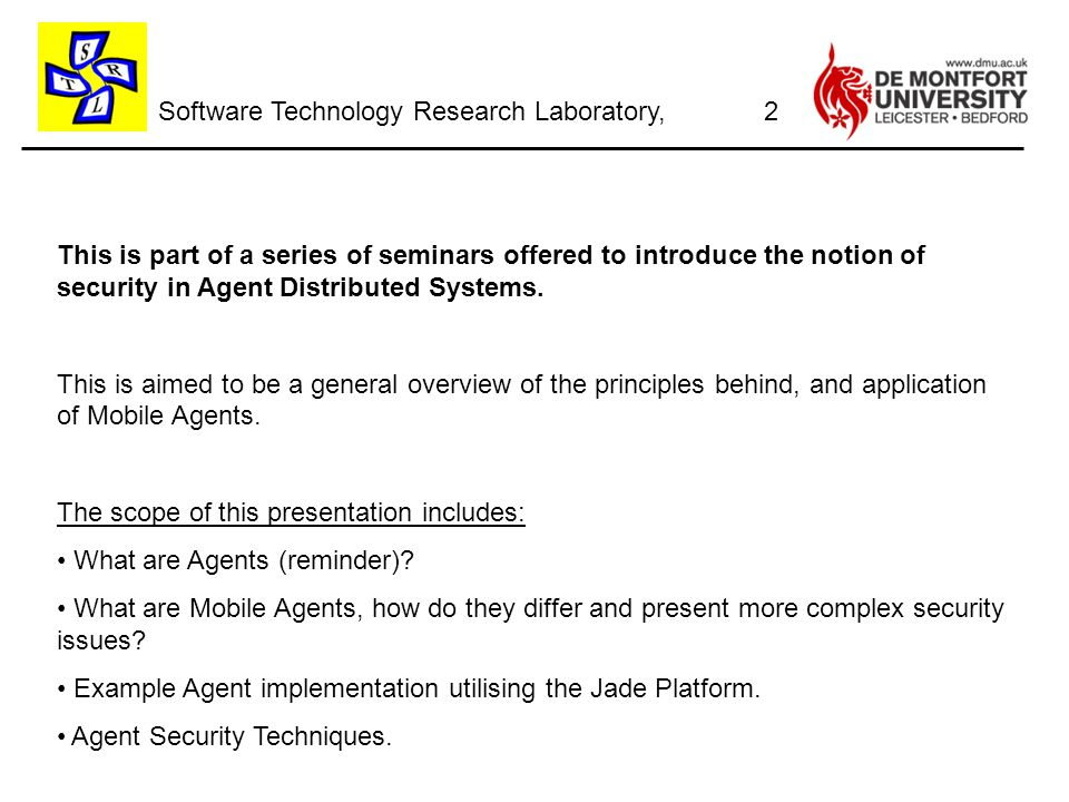 Software Technology Research Laboratory, This is part of a series of seminars offered to introduce the notion of security in Agent Distributed Systems.