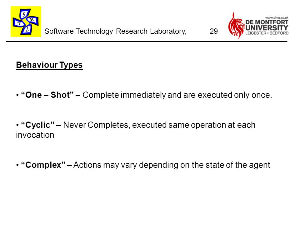 Software Technology Research Laboratory, Behaviour Types One – Shot – Complete immediately and are executed only once.