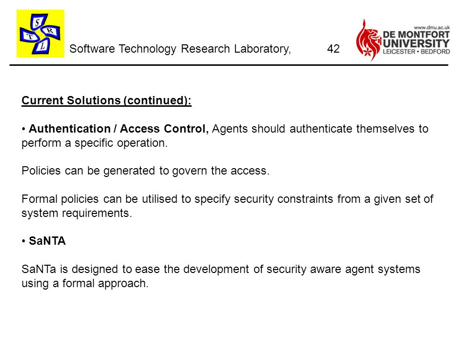 Software Technology Research Laboratory, Current Solutions (continued): Authentication / Access Control, Agents should authenticate themselves to perform a specific operation.