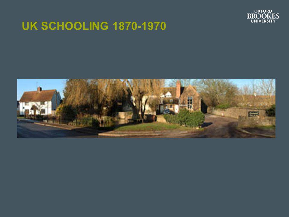 UK SCHOOLING 1870-1970