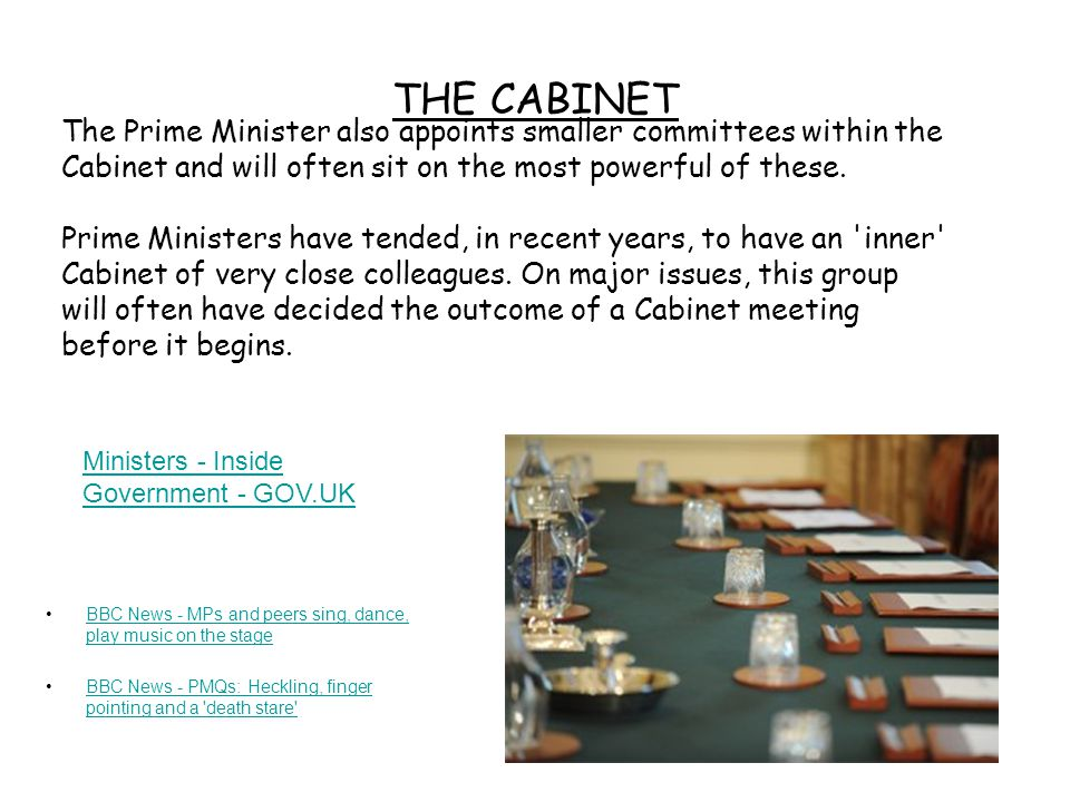 The Prime Minister also appoints smaller committees within the Cabinet and will often sit on the most powerful of these.