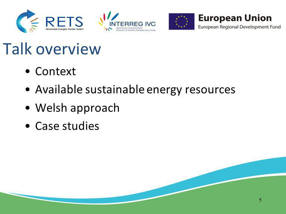  Action on small/community-scale renewables will include:  initial £15m EU funding supporting 22 community energy projects  maximising the significant benefits of providing domestic heat through renewable means in all our programmes  supporting the early introduction of a UK renewable heat incentive scheme  working with stakeholders to encourage the take-up of renewable energy financial incentives from micro- to macro-scale projects  championing the potential benefits of feed-in tariffs for community renewable energy projects  encouraging the piloting of smart-grid technology in Wales  small-scale renewables support through the Welsh planning system  providing domestic renewables as part of our Home Energy Efficiency Scheme  promoting local energy generation, including as part of public sector schemes and procurements  Working towards zero carbon homes by 2016 16
