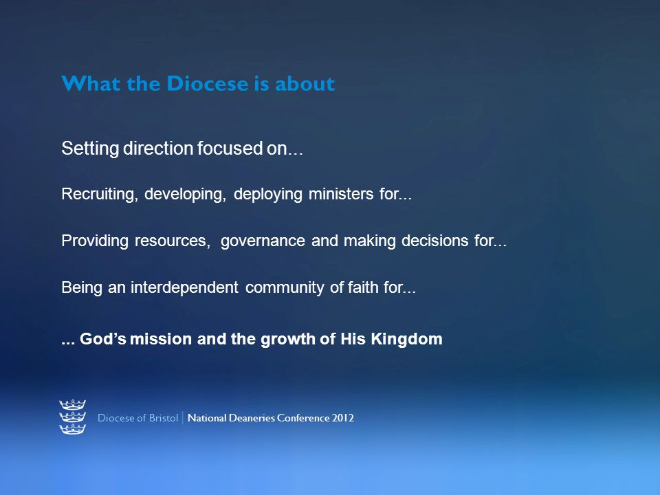 Diocese of Bristol | National Deaneries Conference 2012 Setting direction focused on...