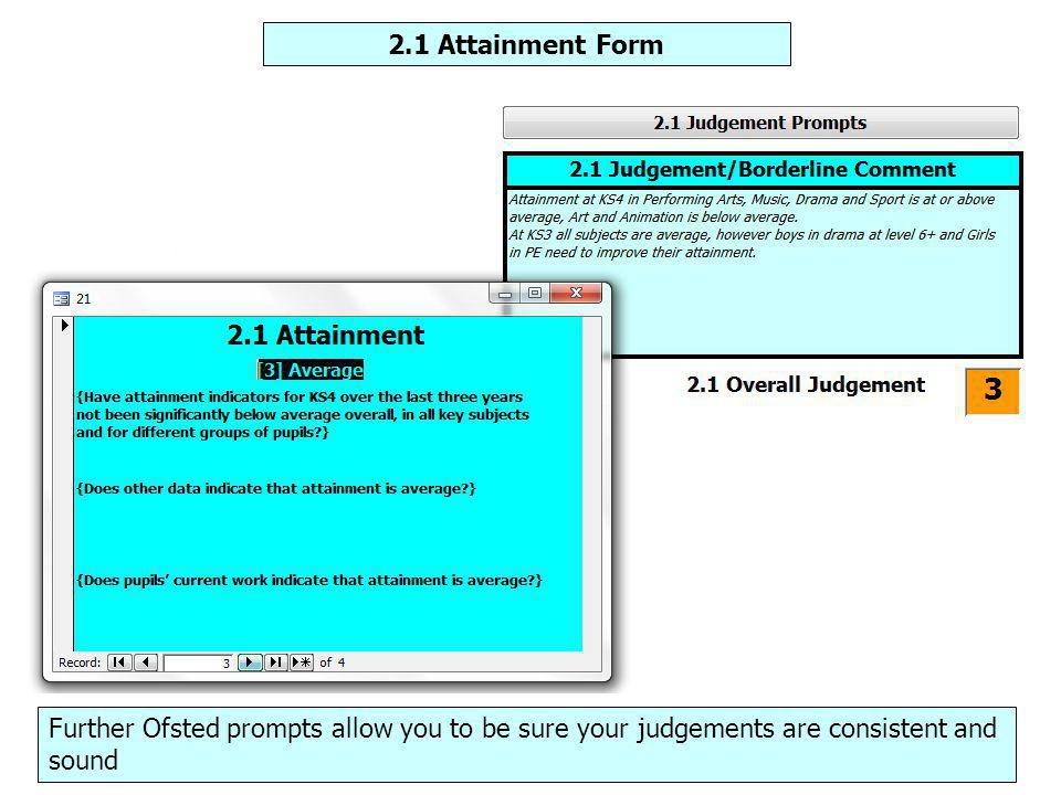 2.1 Attainment Form Further Ofsted prompts allow you to be sure your judgements are consistent and sound