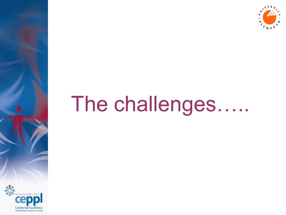 The challenges…..