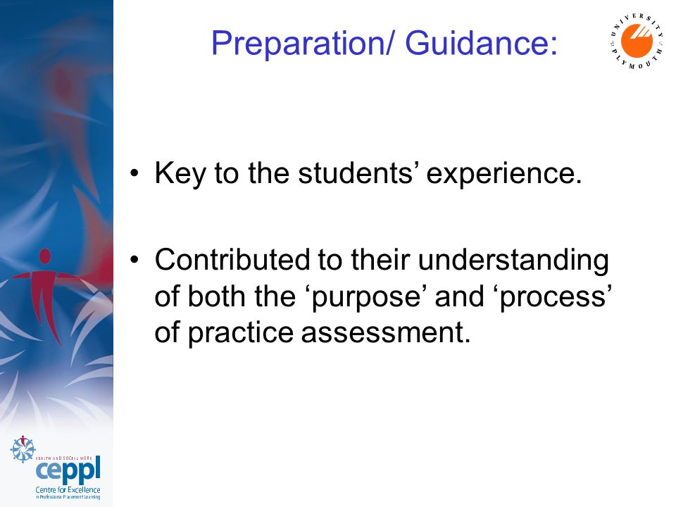 Preparation/ Guidance: Key to the students' experience.