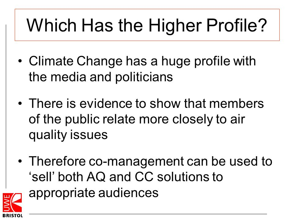 Which Has the Higher Profile? Climate Change has a huge profile with the media and politicians There is evidence to show that members of the public re
