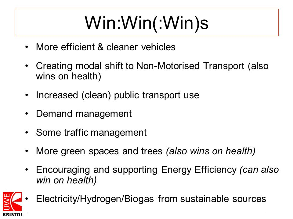 Win:Win(:Win)s More efficient & cleaner vehicles Creating modal shift to Non-Motorised Transport (also wins on health) Increased (clean) public transp