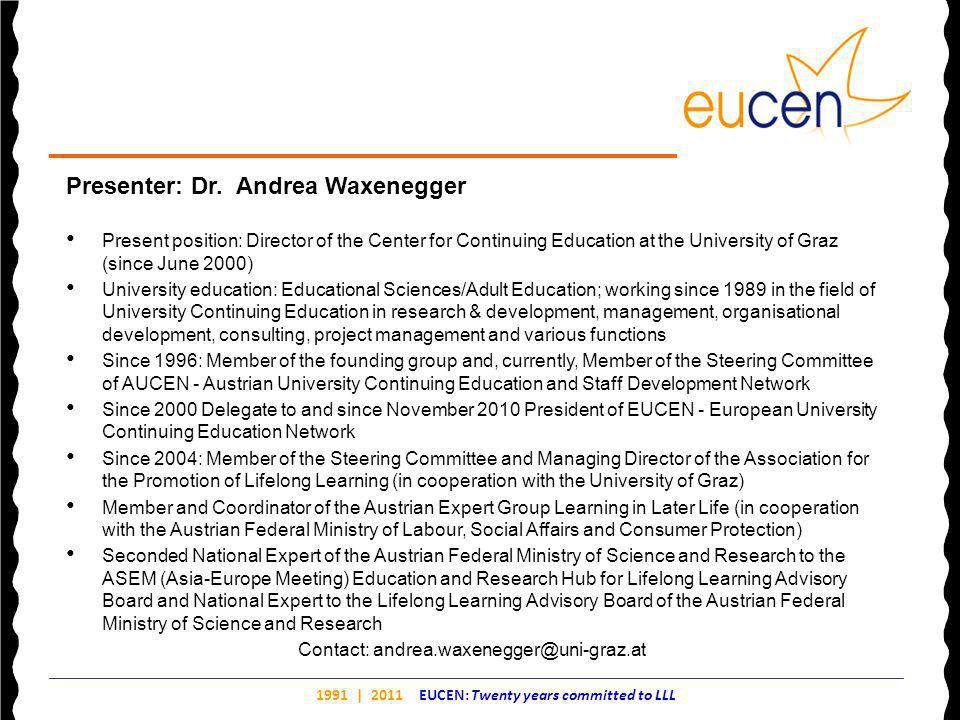 1991 | 2011 EUCEN: Twenty years committed to LLL Presenter: Dr.