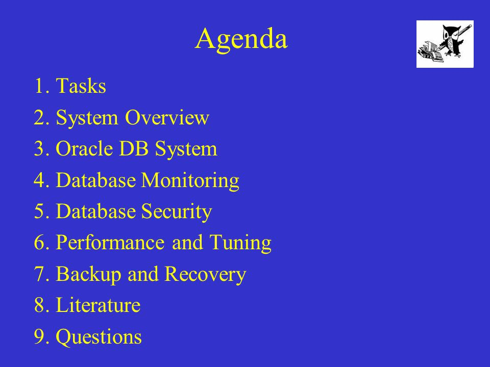 Agenda 1. Tasks 2. System Overview 3. Oracle DB System 4.