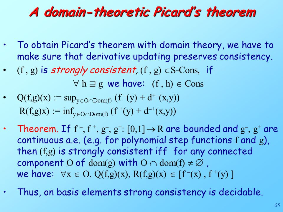65 To obtain Picard's theorem with domain theory, we have to make sure that derivative updating preserves consistency.