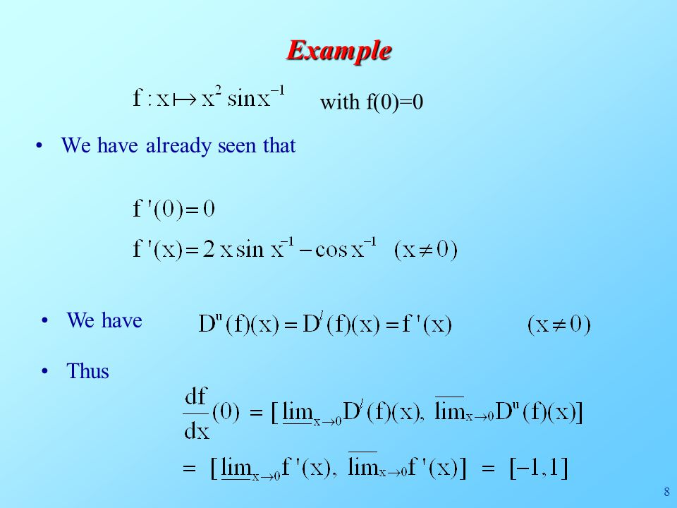 8Example with f(0)=0 We have already seen that We have Thus