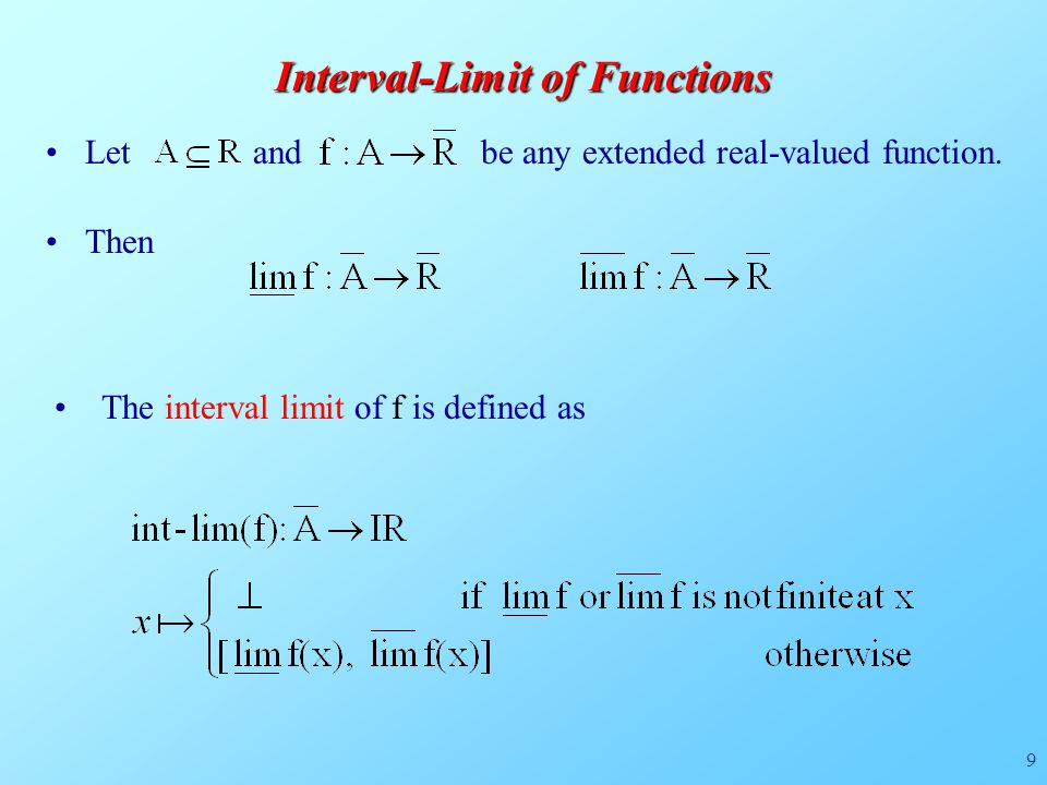 9 Interval-Limit of Functions Let and be any extended real-valued function.