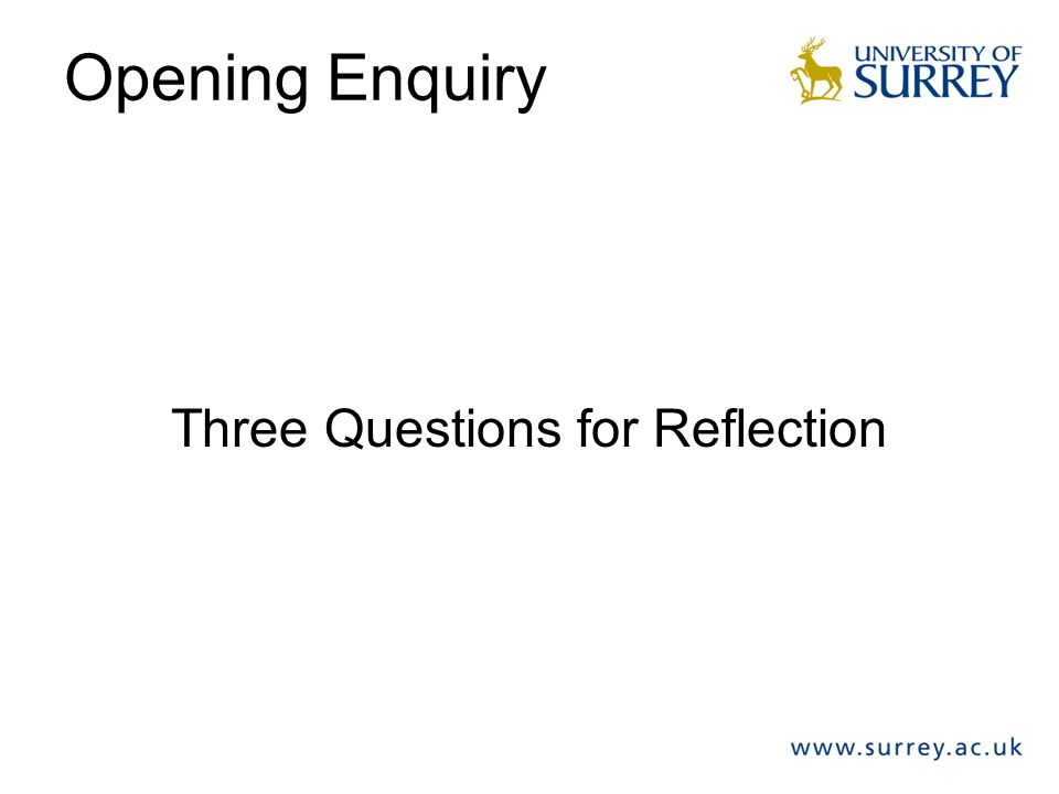 Opening Enquiry Three Questions for Reflection
