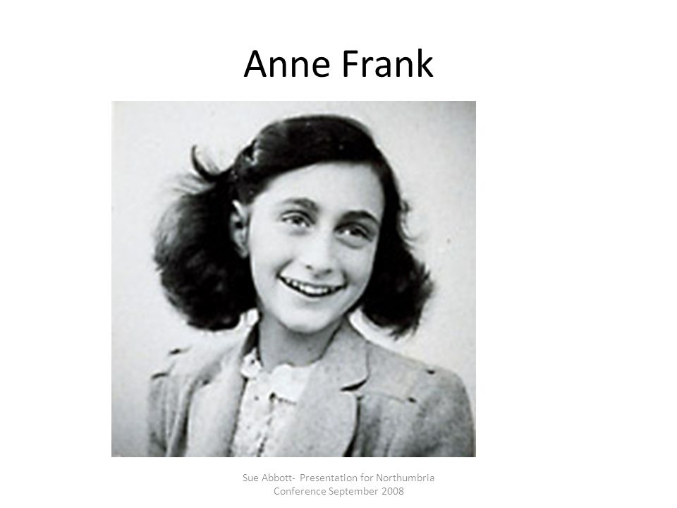 Anne Frank Sue Abbott- Presentation for Northumbria Conference September 2008