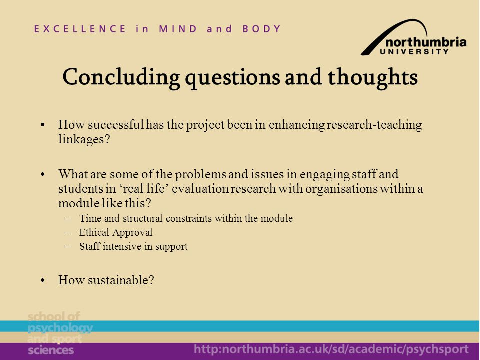Concluding questions and thoughts How successful has the project been in enhancing research-teaching linkages.