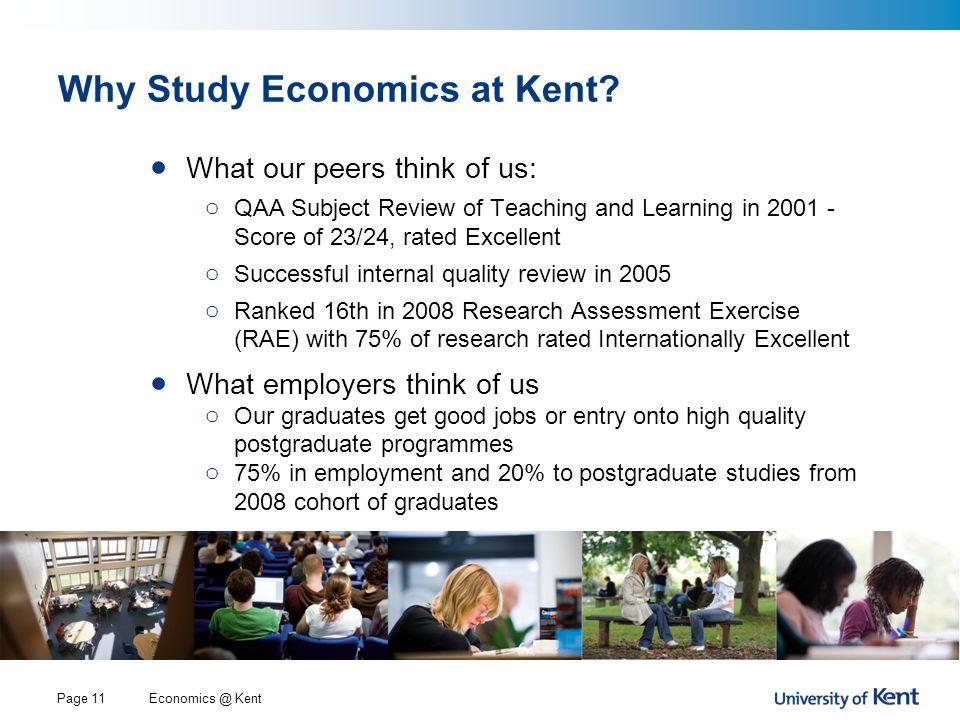 Economics @ KentPage 11 Why Study Economics at Kent.