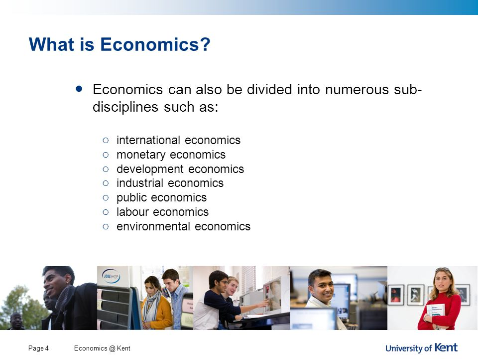 Economics @ KentPage 4 What is Economics.
