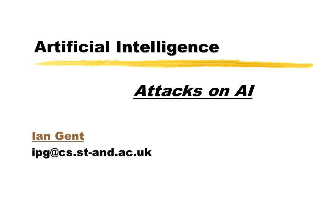 Intelligence Artificial Intelligence Part I :Lucas: Minds, Machines & G  del Part II: Searle: Minds, Brains & Programs Part III: Weizenbaum:Computer Power & Human Reason Attacks on AI