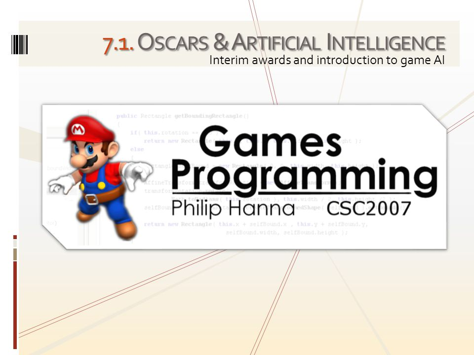 To do: Think about the role and needs of AI within your game Read about the Week 9 Alpha hand-in and plan what you hope to develop Today we explored: The role of AI within games and the constraints game AI must operate within The typical roles of AI within 2D game genres
