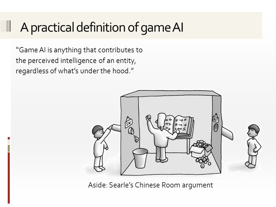 Game AI is anything that contributes to the perceived intelligence of an entity, regardless of what's under the hood. Aside: Searle's Chinese Room argument