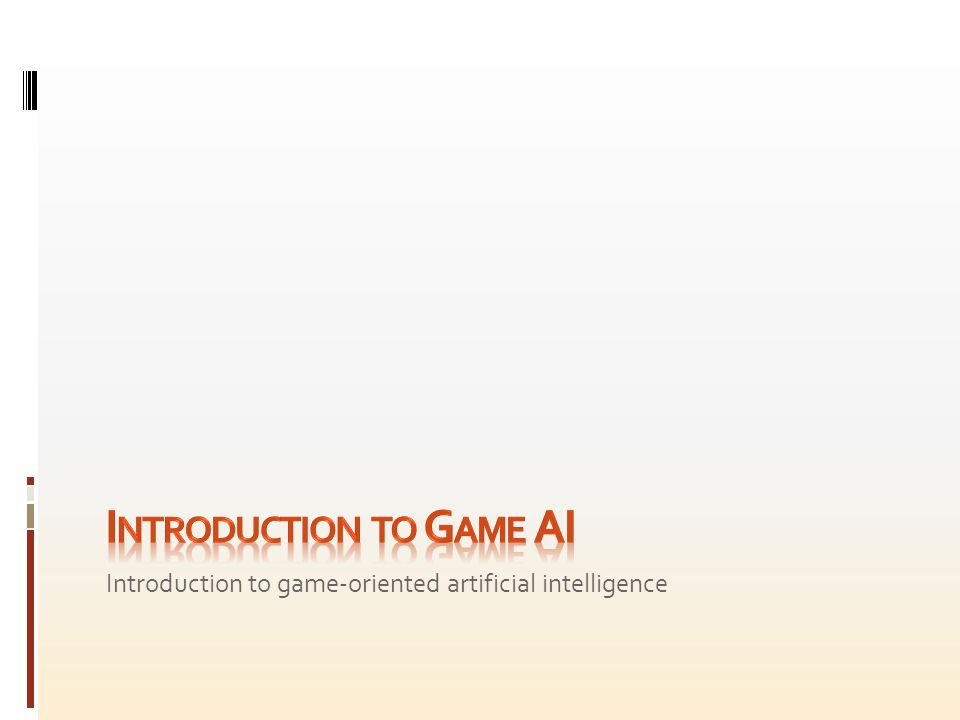 Introduction to game-oriented artificial intelligence