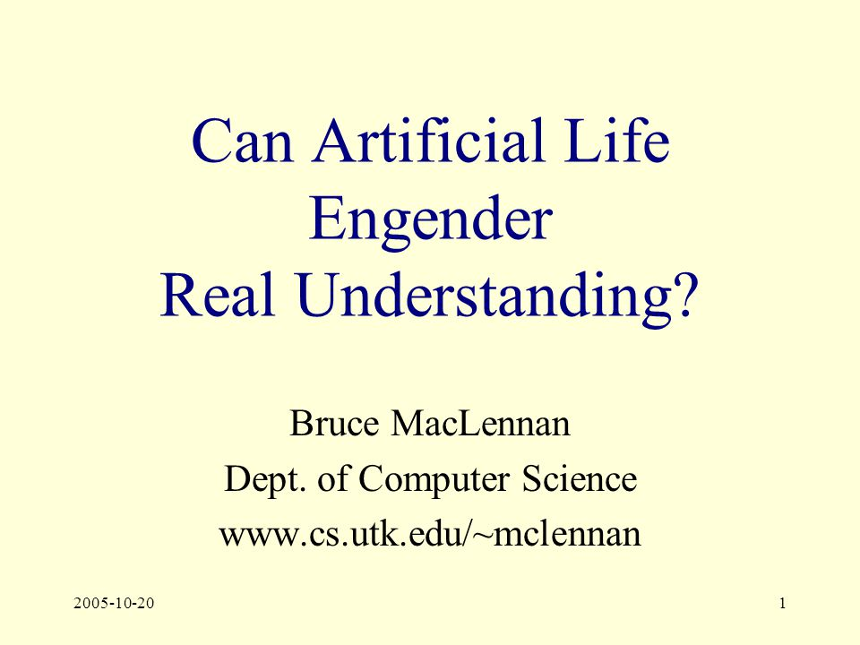 2005-10-201 Can Artificial Life Engender Real Understanding.