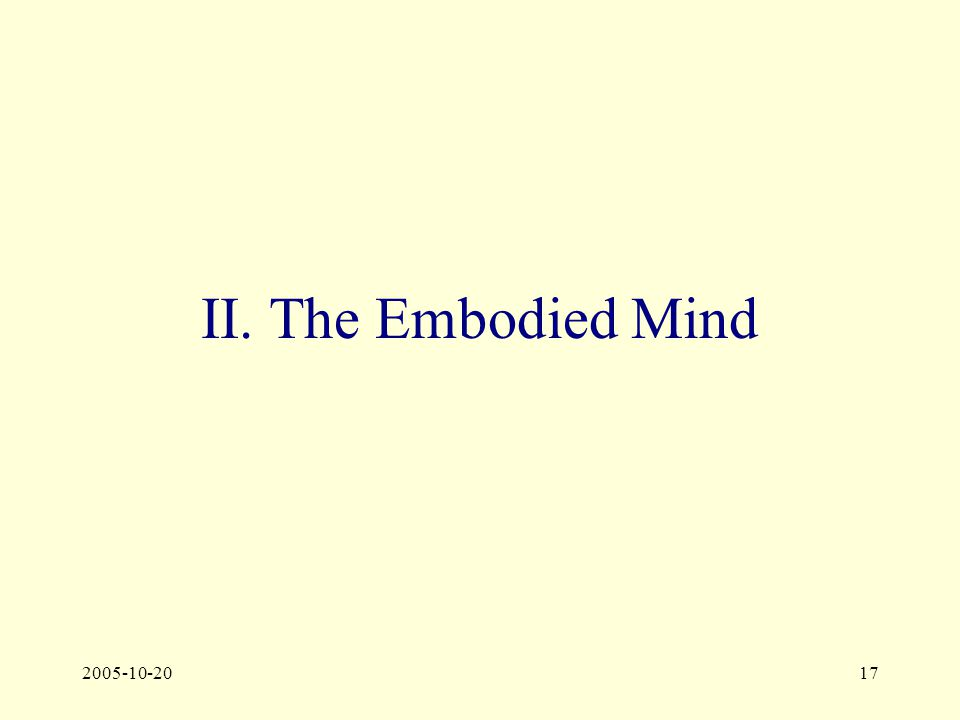 2005-10-2017 II. The Embodied Mind
