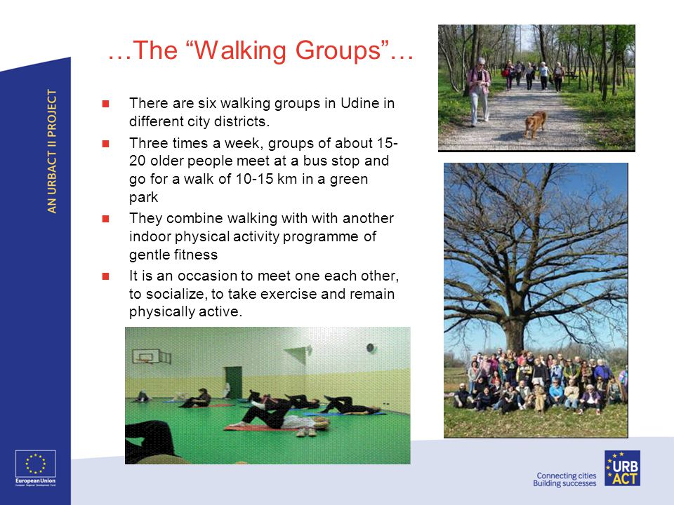 …The Walking Groups … There are six walking groups in Udine in different city districts.