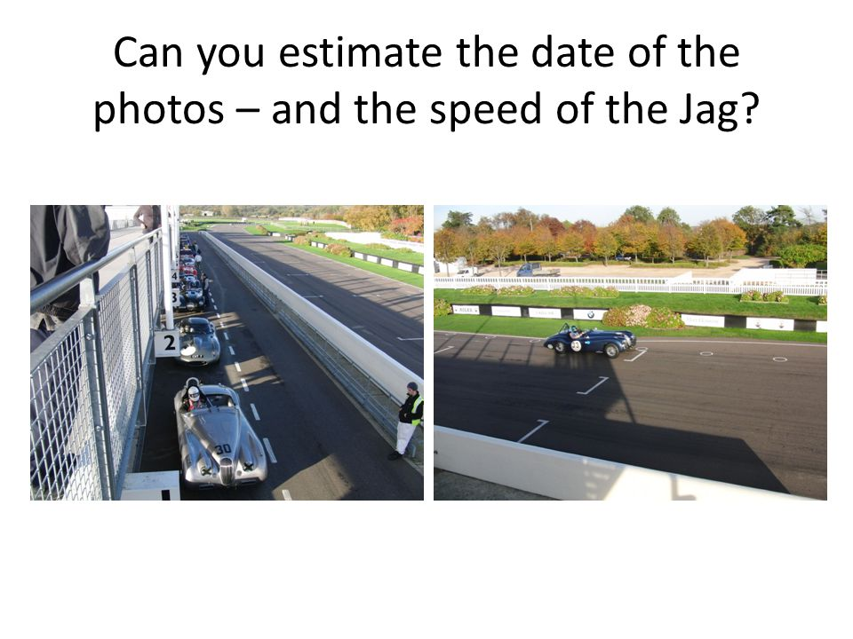 Can you estimate the date of the photos – and the speed of the Jag